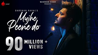 Mujhe Peene Do - Darshan Raval | Official Music Video | Romantic Song 2020 | Indie Music Label |