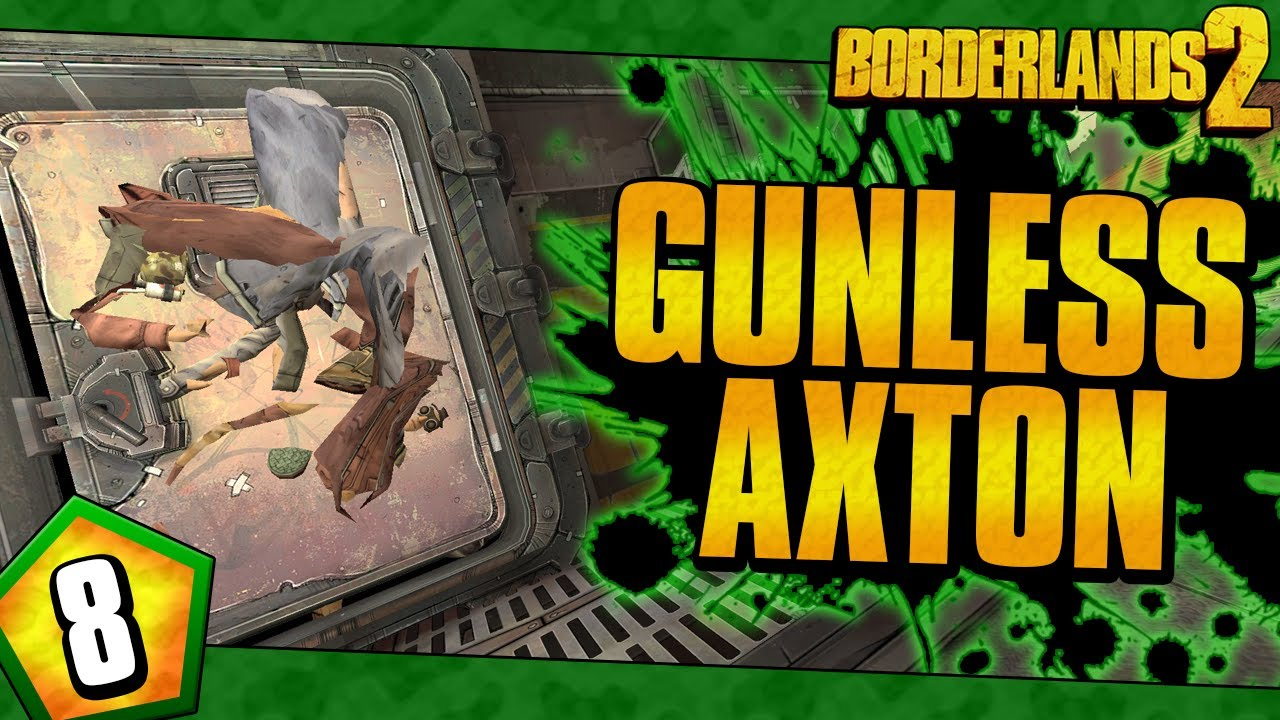Borderlands 2 | Gunless Axton Funny Moments And Drops | Day #8