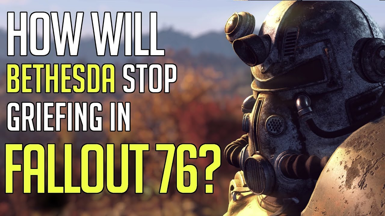 5 ways bethesda will stop griefing in fallout 76