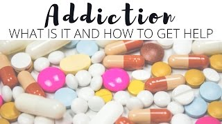Addiction | What is it and How Can We Get Help? |AD|
