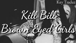 Brown Eyed Girls - Kill Bill // Tradução PT-BR