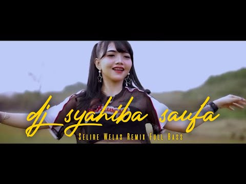 Dj Syahiba Saufa - Selire Welas   Remix Full Bass