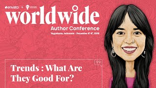 """""""trends - What Are They Good For?"""" By Sarah @ Envato X Idea 2019"""