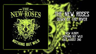 THE NEW ROSES - Down By The River (Official Audio) | Napalm Records