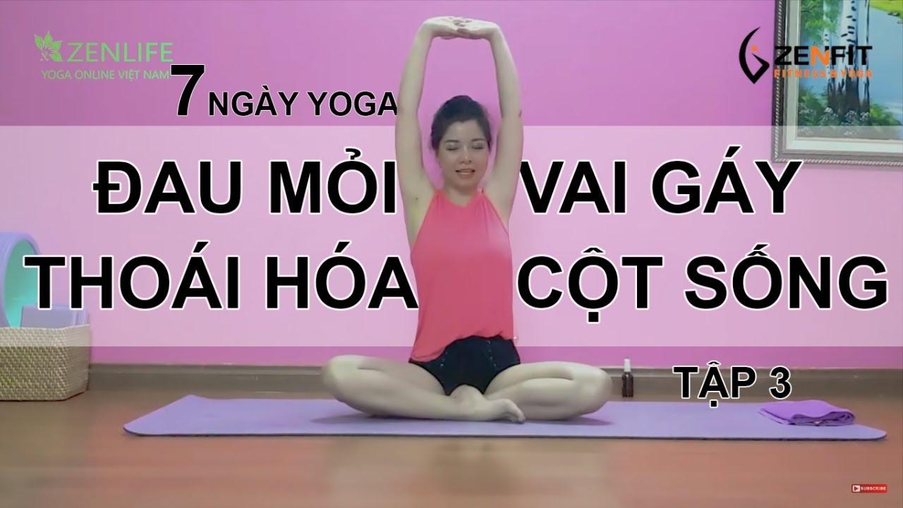 7 ngày Yoga CHỮA BỆNH ĐAU MỎI VAI GÁY -THOÁI HÓA ĐỐT SỐNG CỔ – Tập 3/ Nguyễn Hiếu Yoga