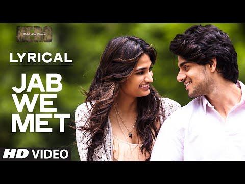 'Jab We Met' Full Song with LYRICS | Sooraj Pancholi, Athiya Shetty | Hero | T-Series