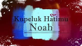 Noah - Kupeluk Hatimu KARAOKE TANPA VOKAL