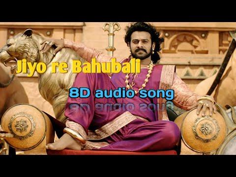 Jiyo re Bahubali 8D audio song / use headphones
