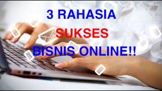 Tips Bisnis Online - 3 Hal Penting untuk Menjadi Pebisnis Online Sukses!!