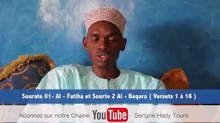 Sourate 01 - Al - Fatiha et Sourate 02 Al - Baqara ( Versets 1 à 16 ) Serigne Hady Toure
