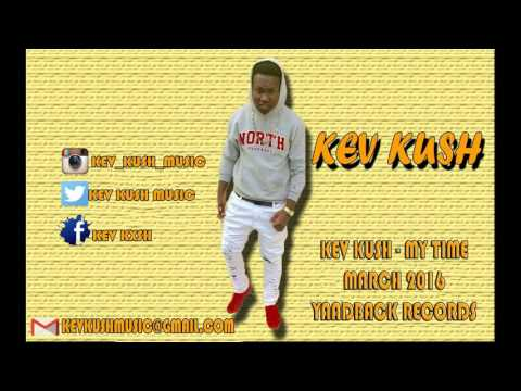 kev kush - My Time [ Official Audio ]...