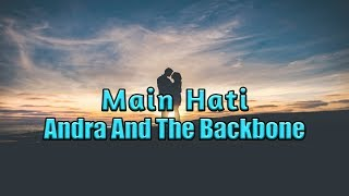 Main Hati - Andra and the backBone Lyrics