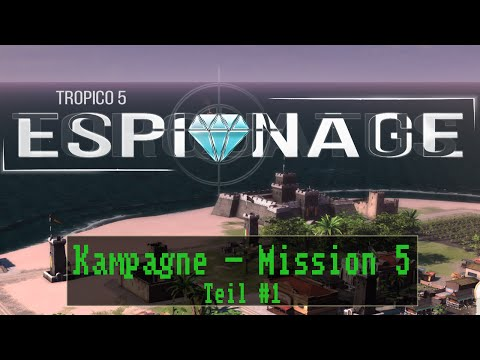 Tropico 5 Espionage - Mission 5: Free-to-play  - Teil 1 [ Deutsch / Kampagne ]