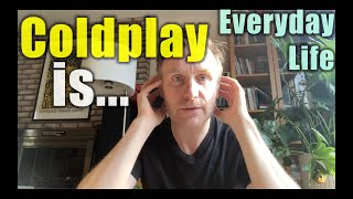 Coldplay • Everyday Life: Professor Skye's Record Review #214