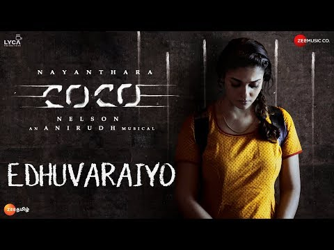 Edhuvaraiyo - Kolamaavu Kokila (CoCo) | Nayanthara | Anirudh Ravichander | Lyca Productions