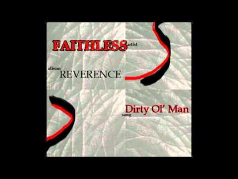 Faithless - Dirty Ol Man