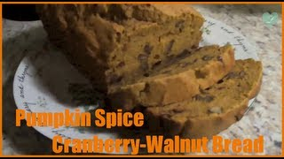 ❤ Fall Recipe | Pumpkin Spice Cranberry-walnut Bread ❤