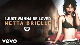 Netta Brielle - I Just Wanna Be Loved (Audio)