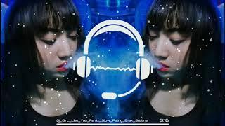 Dj GirL Like You Remix Original Tik Tok Paling Enak Di Dengar