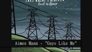 """Guys Like Me"" - Aimee Mann"