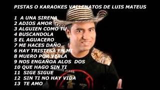LUIS MATEUS /VALLENATOS// PISTAS Y KARAOKES