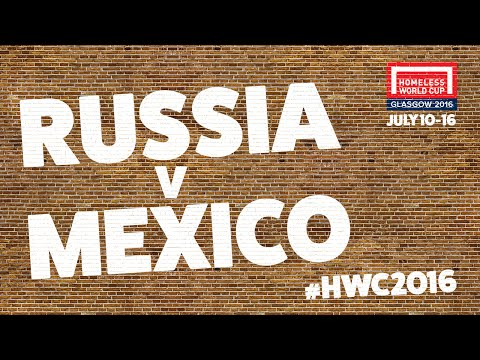 Russia v Mexico l Homeless World Cup Semi Final #HWC2016