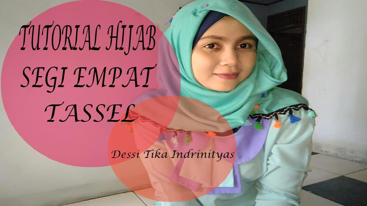 Tutorial Hijab Segi Empat Tassel 2 Dessi Tika Indriningtyas