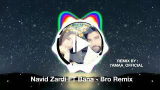 Navid Zardi FT Bana -BRO Remix