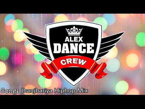 Jhanjhariya Hiphop Mix || Alex Dance Crew