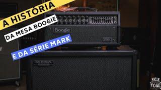 A História da Mesa Boogie e da série Mark