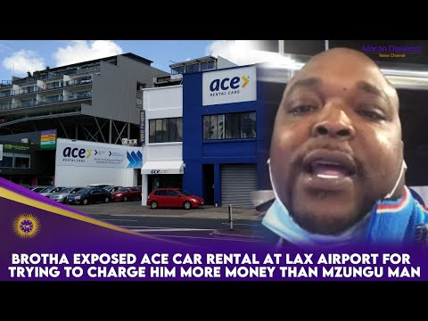 Brotha Exposed Ace Car Rental At LAX Airport For Trying To Charge Him More Money Than Mzungu Man