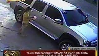 24 Oras: Tangkang pagdukot umano sa isang dalagita, na-hulicam; suspek, arestado