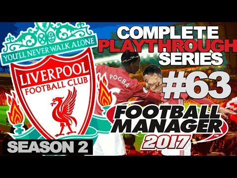 FOOTBALL MANAGER 2017 | LIVERPOOL | #63 | MAN UTD DOUBLE