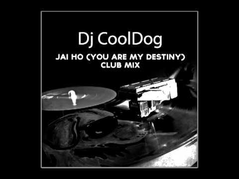 Jai ho (You are my Destiny) Club Mix