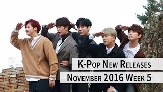 K-Pop New Releases - November 2016 Week 5 - K-Pop ICYMI