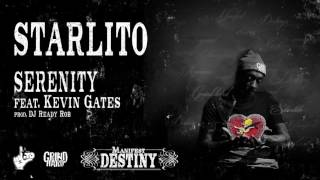 Repeat youtube video Starlito - Serenity feat. Kevin Gates