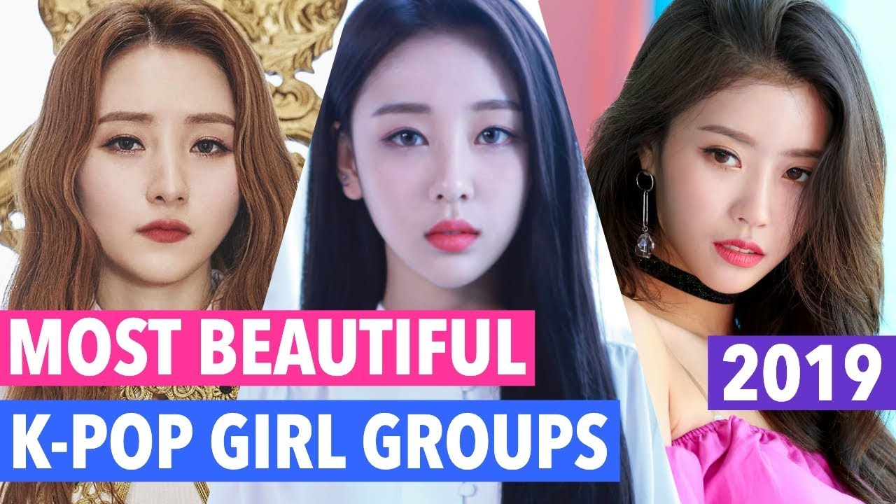 Most Beautiful K Pop Girl Groups Of 2019 Youtube