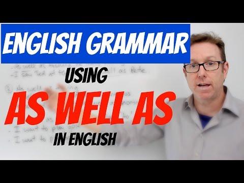 English grammar - How to use 'AS WELL AS' in English - gramática inglesa
