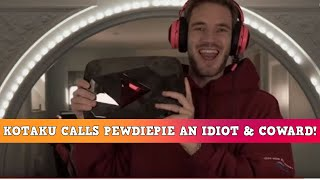 Kotaku Calls PewDiePie Absurd Names & The World Continues To Smear Him
