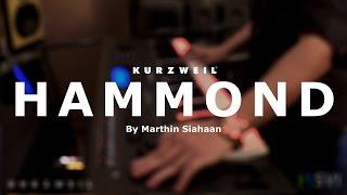 Kurzweil Hammond Sound Demo By Marthin Siahaan