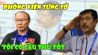 TIN TRƯA 9/12: HLV U22 Indo hùng hồn nói thẳng THAM VỌNG trước ngày đấu U22 Việt Nam, PV sững sờ
