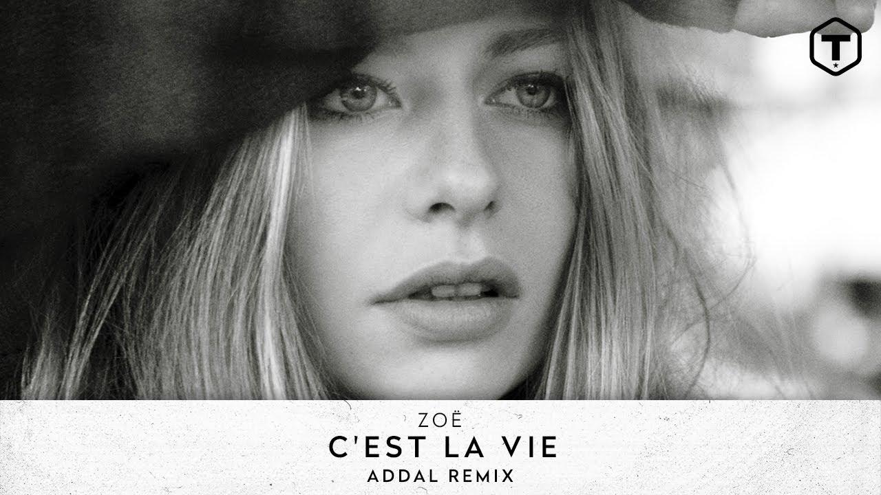 ZOË - C'est La Vie (Addal Remix) (Official Audio)