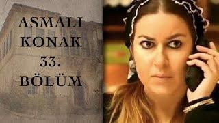 ASMALI KONAK 33. Bölüm