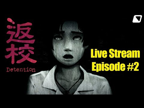 [Live] Detention - Taiwanese Horror Story - Episode #2