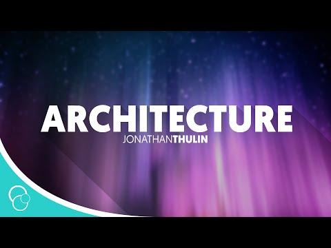 Jonathan Thulin - Architecture (Lyric Video)