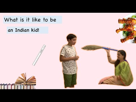 Whats it like to be an Indian kid!