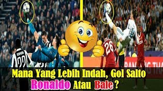 KELAS!!! Cetak Gol Spektakuler, Mana Yang Lebih Indah, Gol Salto Cristiano Ronaldo atau Gareth Bale?