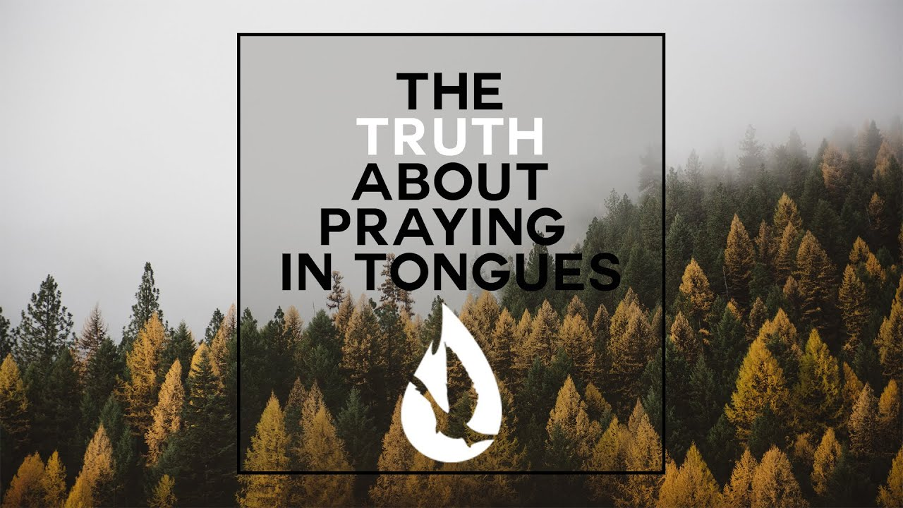 The Truth About Praying in Tongues - YouTube