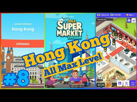 Idle Supermarket Tycoon - Tiny Shop Game (OPENING HONG KONG - All Max Level) Walkthrough part 8