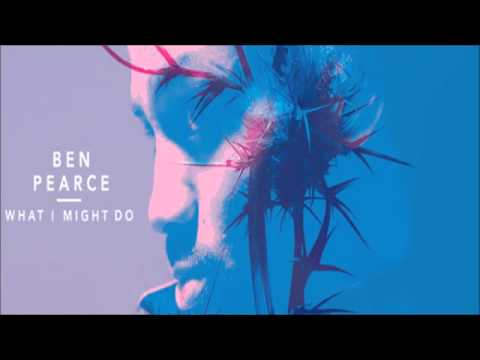 Ben Pearce - What I Might Do  (Club Edit)